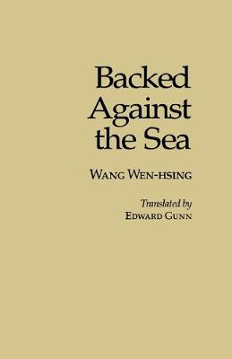 Backed Against The Sea:Wang Wen-Hsing-Pa (Paperback)