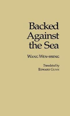 Backed Against The Sea:Wang Wen-Hsing-Cl (Hardback)