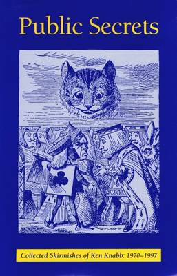 Public Secrets: Collected Skirmishes of Ken Knabb, 1970-1997 (Paperback)