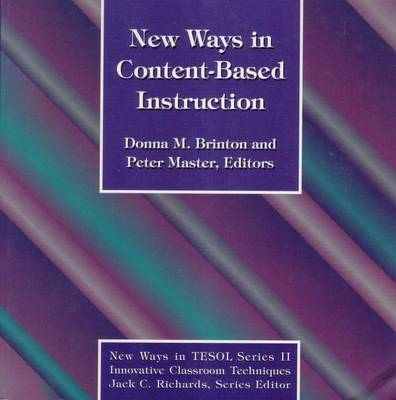 New Ways in Content-Based Instruction - New ways in TESOL (Paperback)