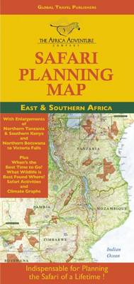Safari Planning Map to East and Southern Africa: Okavango Delta to Victoria Falls, Serengeti to Mt. Kilimanjaro, Best Time to Go/Wildlife Charts (Sheet map, folded)