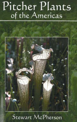 Pitcher Plants of the Americas (Paperback)