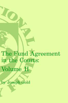 Fund Agreement in the Courts, the Volume 2 (Hardback)
