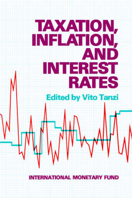 Taxation, Inflation and Interest Rates (Paperback)
