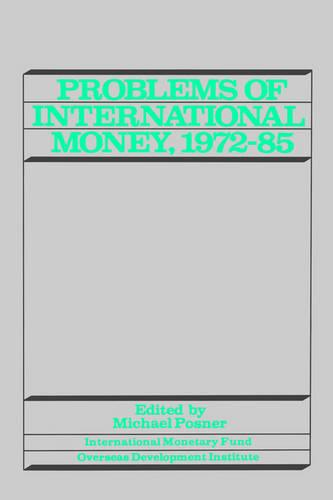 Problems of International Money, 1972-85 (Paperback)