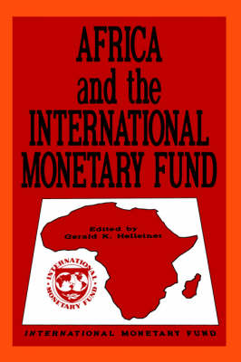Africa and the International Monetary Fund: Papers Presented at a Symposium Held in Nairobi, Kenya, May 13-15, 1985 (Paperback)