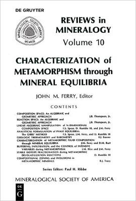 Characterization of Metamorphism Through Mineral Equilibria - Reviews in Mineralogy & Geochemistry 10 (Paperback)