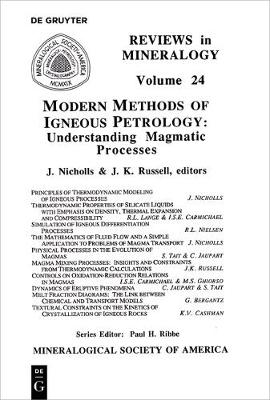 Modern Methods of Igneous Petrology: Understanding Magmatic Processes - Reviews in Mineralogy & Geochemistry 24 (Paperback)