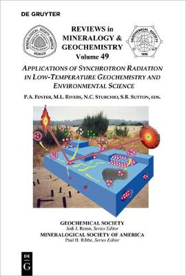 Applications of Synchrotron Radiation in Low-Temperature Geochemistry and Environmental Science - Reviews in Mineralogy & Geochemistry 49 (Paperback)