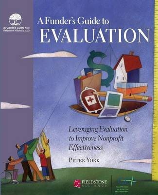 Funder's Guide to Evaluation: Leveraging Evaluation to Improve Nonprofit Effectiveness (Paperback)