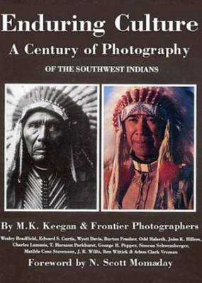 Enduring Culture: A Century of Photography of the Southwest Indians (Hardback)