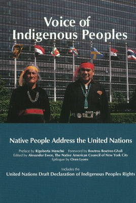 Voice Of Indigenous Peoples: Native People Address the United Nations (Paperback)