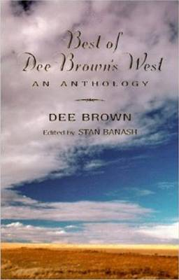 Best of Dee Brown's West: An Anthology (Paperback)