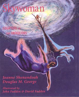 Skywoman: Legends of the Iroquois (Hardback)
