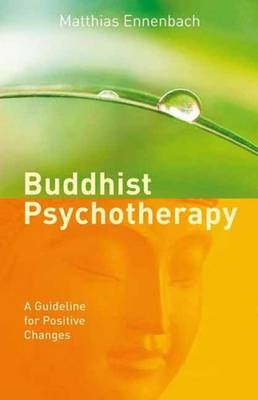 Buddhist Psychotherapy: A Guideline for Positive Changes (Paperback)