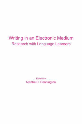 Writing in an Electronic Medium: Research with Language Learners (Paperback)