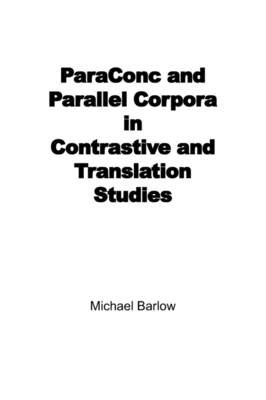 ParaConc and Parallel Corpora in Contrastive and Translation Studies (Paperback)