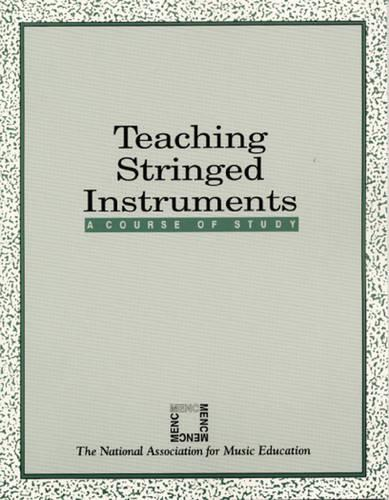 Teaching Stringed Instruments: A Course of Study (Paperback)