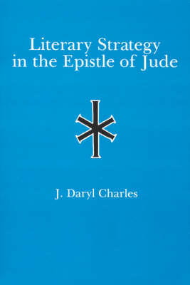 Literary Strategy in the Epistle of Jude (Hardback)