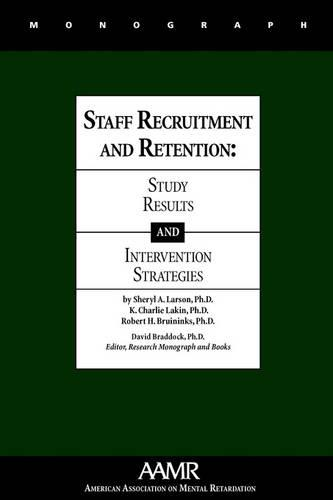 Staff Recruitment and Retention: Study Results and Intervention Strategies (Paperback)