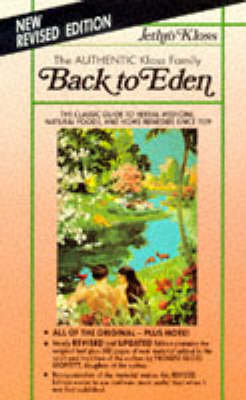 Back to Eden: Classic Guide to Herbal Medicine, Natural Foods and Home Remedies Since 1939 (Paperback)