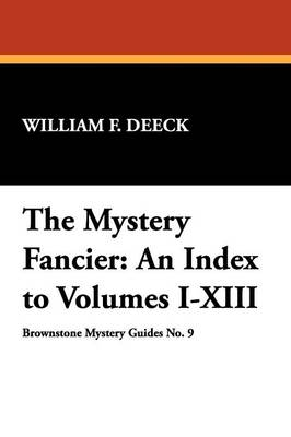 The Mystery Fancier: An Index to Volumes I-XIII (Paperback)