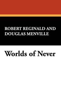 Worlds of Never (Hardback)