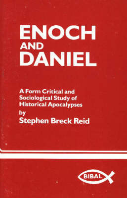 Enoch and Daniel: A Form Critical and Sociological Study of Historical Apocalypses - BIBAL Monograph S. No. 2 (Paperback)