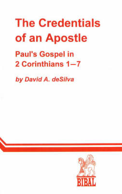 Credentials of An Apostle: Paul's Gospel in 2 Corinthians 1 Through 7 (Paperback)