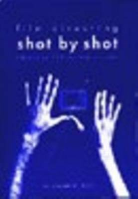Film Directing Shot by Shot: Visualizing from Concept to Screen (Paperback)