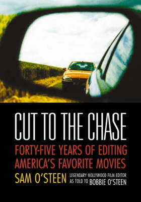 Cut to the Chase: Forty-five Years of Editing America's Favourite Movies (Paperback)