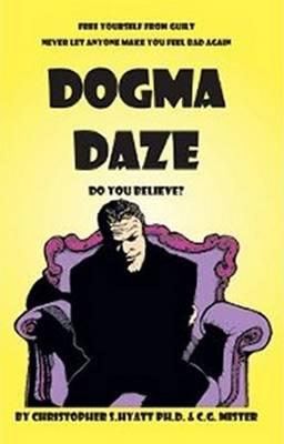 Dogma Daze: Do You Believe? (Paperback)