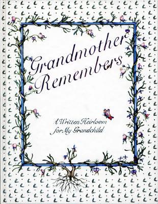 Grandmother Remembers: A Written Heirloom for My Grandchild (Hardback)