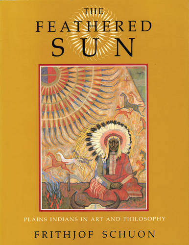 Feathered Sun: Plains Indians in Art and Philosophy (Paperback)