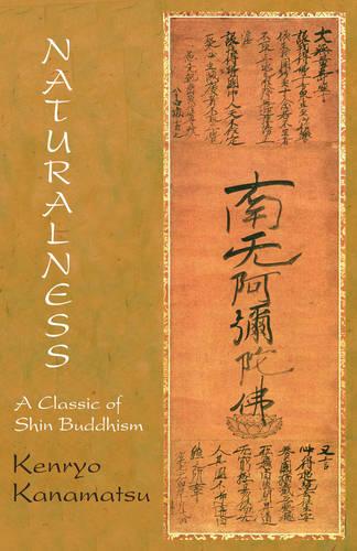 Naturalness: a Classic of Shin Buddhism: A Classic of Shin Buddhism (Paperback)