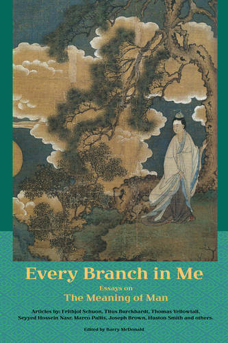Every Branch in Me: Essays on the Meaning of Man (Paperback)