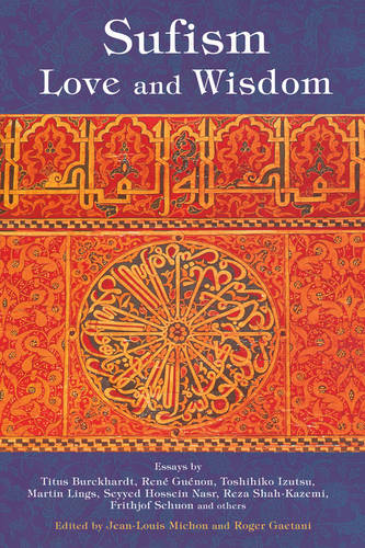 Sufism: Love and Wisdom (Paperback)