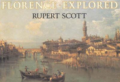 Florence Explored (Paperback)