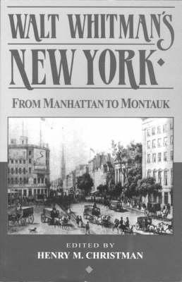 Walt Whitman's New York: From Manhattan to Montauk (Paperback)