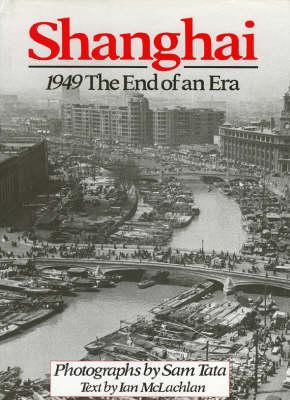 Shanghai 1949: The End of an Era (Hardback)