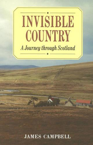 Invisible Country: A Journey Through Scotland (Paperback)