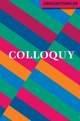 Conjunctions 59 - Colloquy (Paperback)