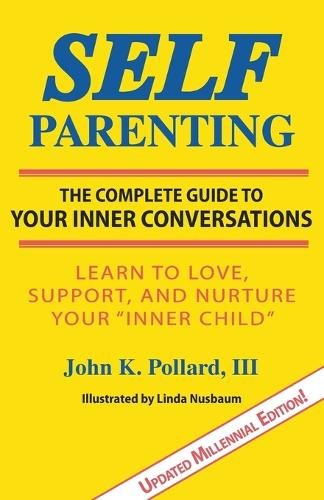 Self-Parenting: The Complete Guide to Your Inner Conversations (Paperback)