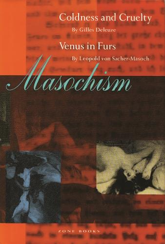 Masochism: Coldness and Cruelty & Venus in Furs - Zone Books (Paperback)