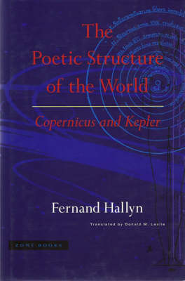 The Poetic Structure of the World: Copernicus and Kepler (Hardback)