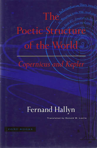 The Poetic Structure of the World: Copernicus and Kepler - Zone Books (Paperback)