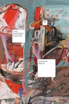 Cecily Brown - Rehearsal (Paperback)