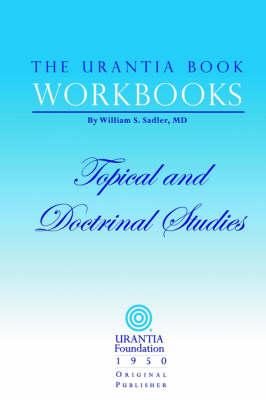 The Urantia Book Workbooks: Volume III - Topical and Doctrinal Study - Urantia Book Workbooks (Paperback)