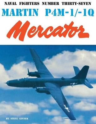 Martin P4M-1/1Q Mercator - Naval Fighters 37 (Paperback)