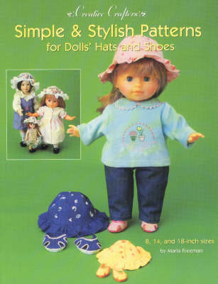 Simple & Stylish Patterns for Dolls Hats & Shoes (Paperback)